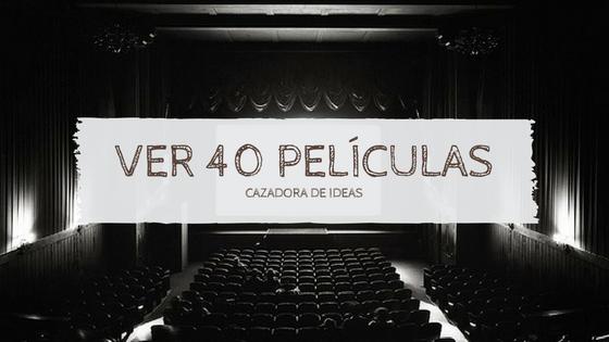 Reto: 40 películas