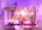 Ver Taxxi, Amores Cruzados capítulo 13, miércoles 13-11-2013