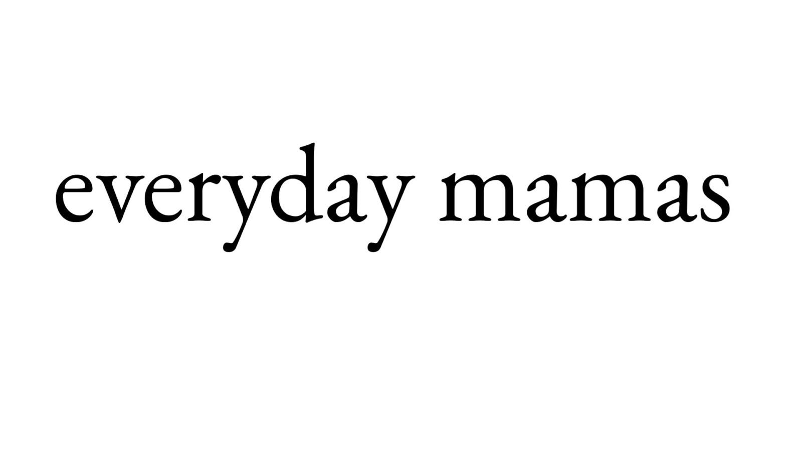 everyday mamas
