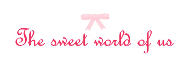 The sweet world of us