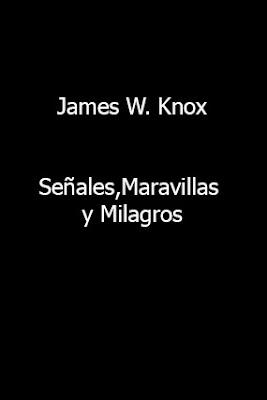 James W. Knox-Señales,Maravillas y Milagros-
