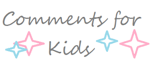 Comments for Kids