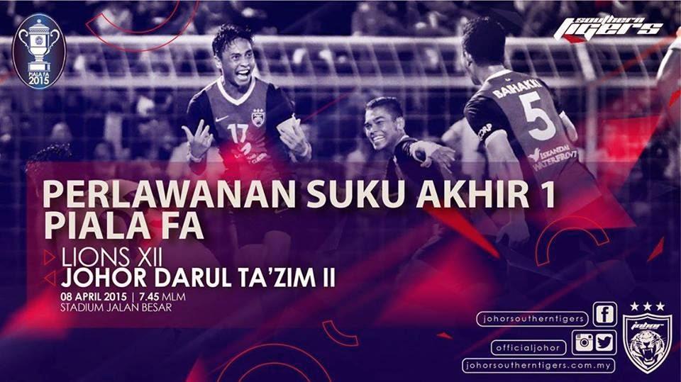 Siaran Langsung Lions XII Vs JDT II 8 April 2015 Piala FA