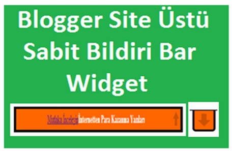 Blogger Site Üstü Sabit Bildiri Bar Widget