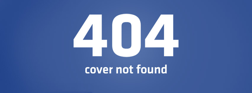 404 Error Cover not Found Facebook Timeline Cover