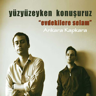 Yüzyüzeyken Konuşuruz - Ankara Kapkara dinle şarkı sözleri