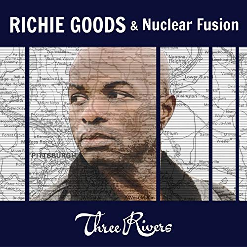 Richie Goods & Nuclear Fusion Three Rivers