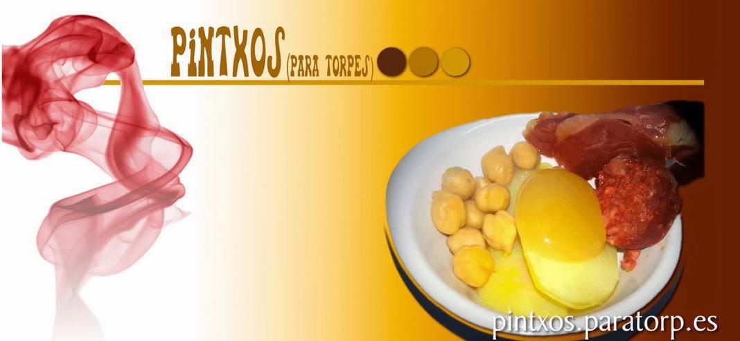 PINTXOS PARA TORPES. Pintxos,tapas,aperitivos,entrantes,pinchos,canapes faciles