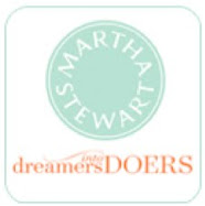 MEMBER OF MARTHA STEWART'S DREAMERS iNTO DOERS