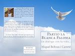 Partio la Blanca Paloma: Un dialogo con la vida...
