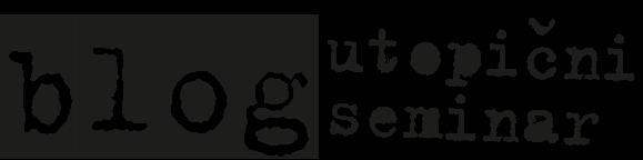 blog, utopični seminar 6. skupina