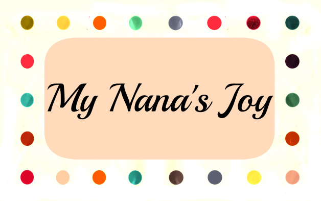 My Nana's Joy