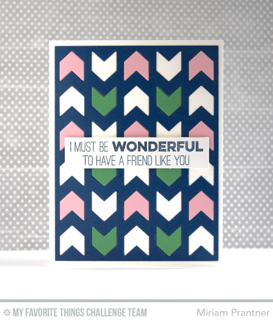Wonderful Friend Card by Miriam Prantner featuring the Friends Like Us stamp set and Chunky Chevron Cover-Up Die-namics #mftstamps