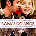 Ironias do Amor – Filme doce e bonitinho