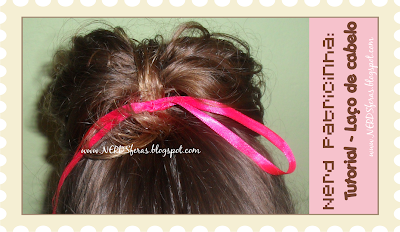 Nerd Patricinha: Tutorial de como fazer Laço de cabelo