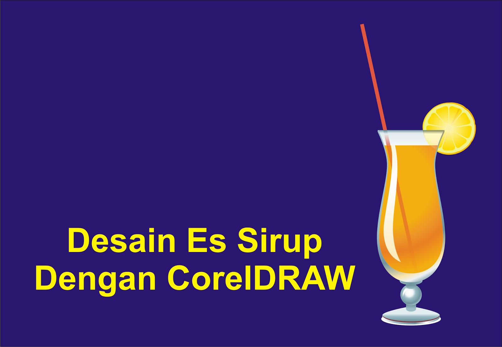 http://desainfarhan.blogspot.com/2014/03/desain-es-sirup-dengan-coreldraw.html