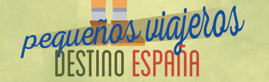 PEQUEÑOS VIAJEROS: DESTINO ESPAÑA