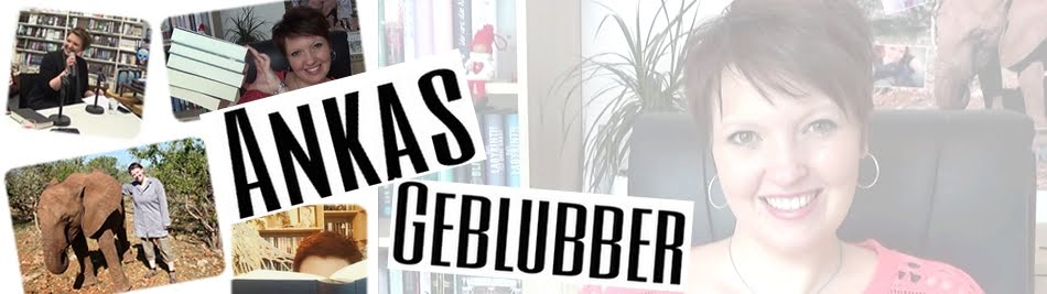 ankas geblubber