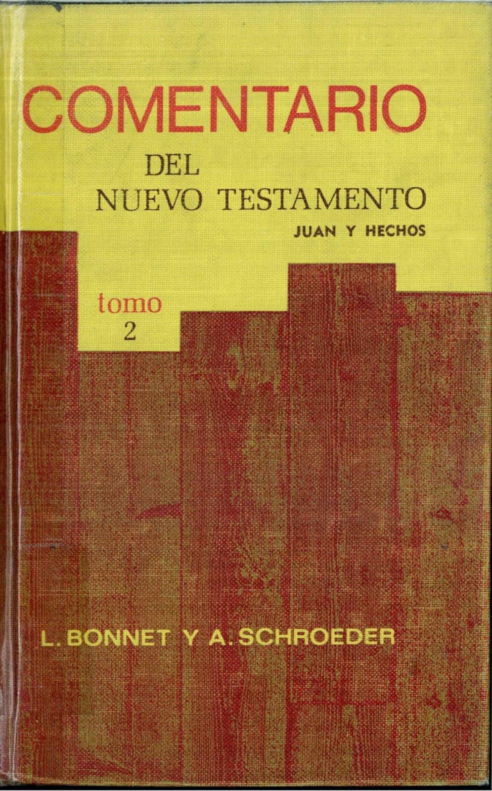L. Bonnet y A. Schroeder-Comentario Del Nuevo Testamento-Tomo 2-Juan y Hechos-