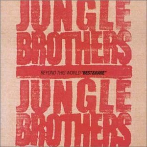 Jungle Brothers – Beyond This World: Best & Rare (CD) (2000) (320 kbps)