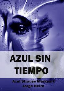 AZUL SIN TIEMPO N° 1- Antologia año 2013 -ISBN-13: 978-1499751581