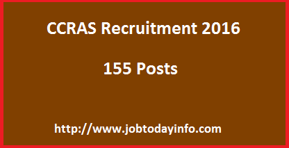 CCRAS Recruitment 2016 – Apply for 155 Research, Statistical Officer & Other Posts