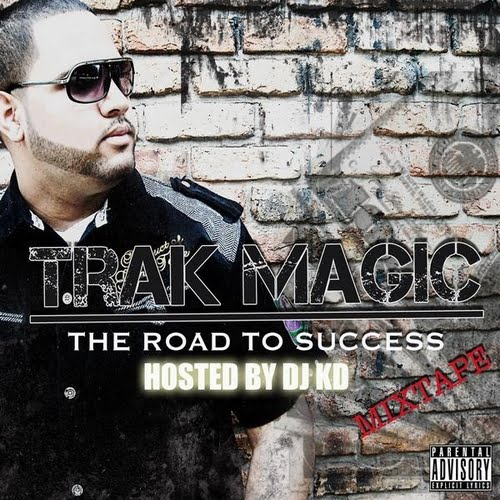 "Trak Magic ""The Road to Success"""
