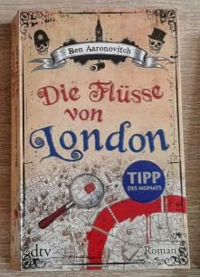 http://druckbuchstaben.blogspot.de/2013/08/die-flusse-von-london-von-ben.html