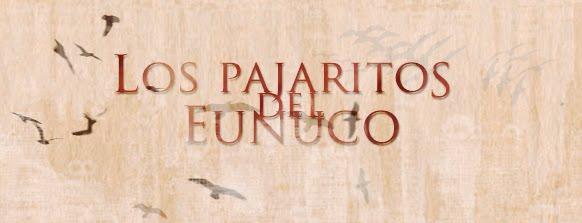 Los Pajaritos Del Eunuco