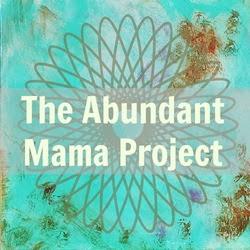 The Abundant Mama Project