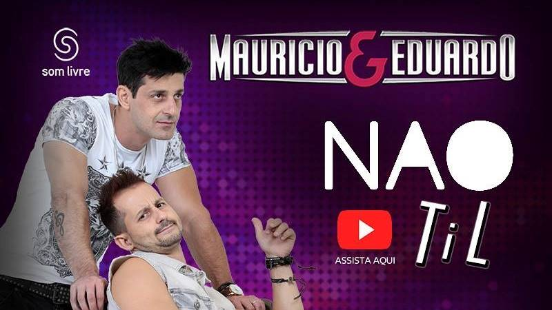 Maurício e Eduardo - N A O Til