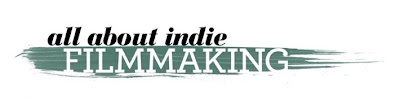 All About Indie Filmmaking