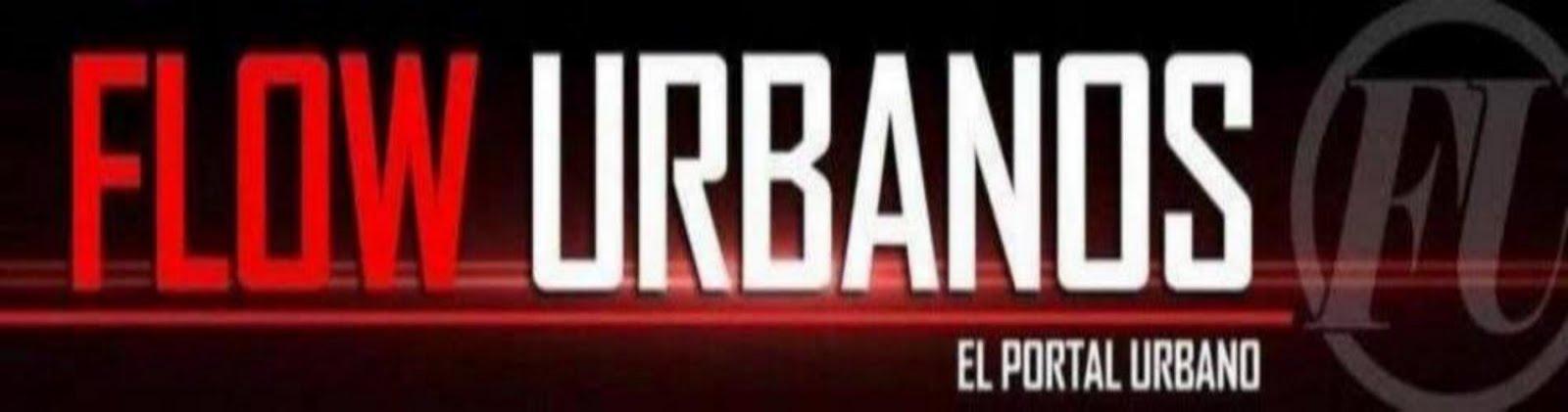 FlowUrbanos.Net - Reggaeton, Videos, Musica Urbana, y Latina