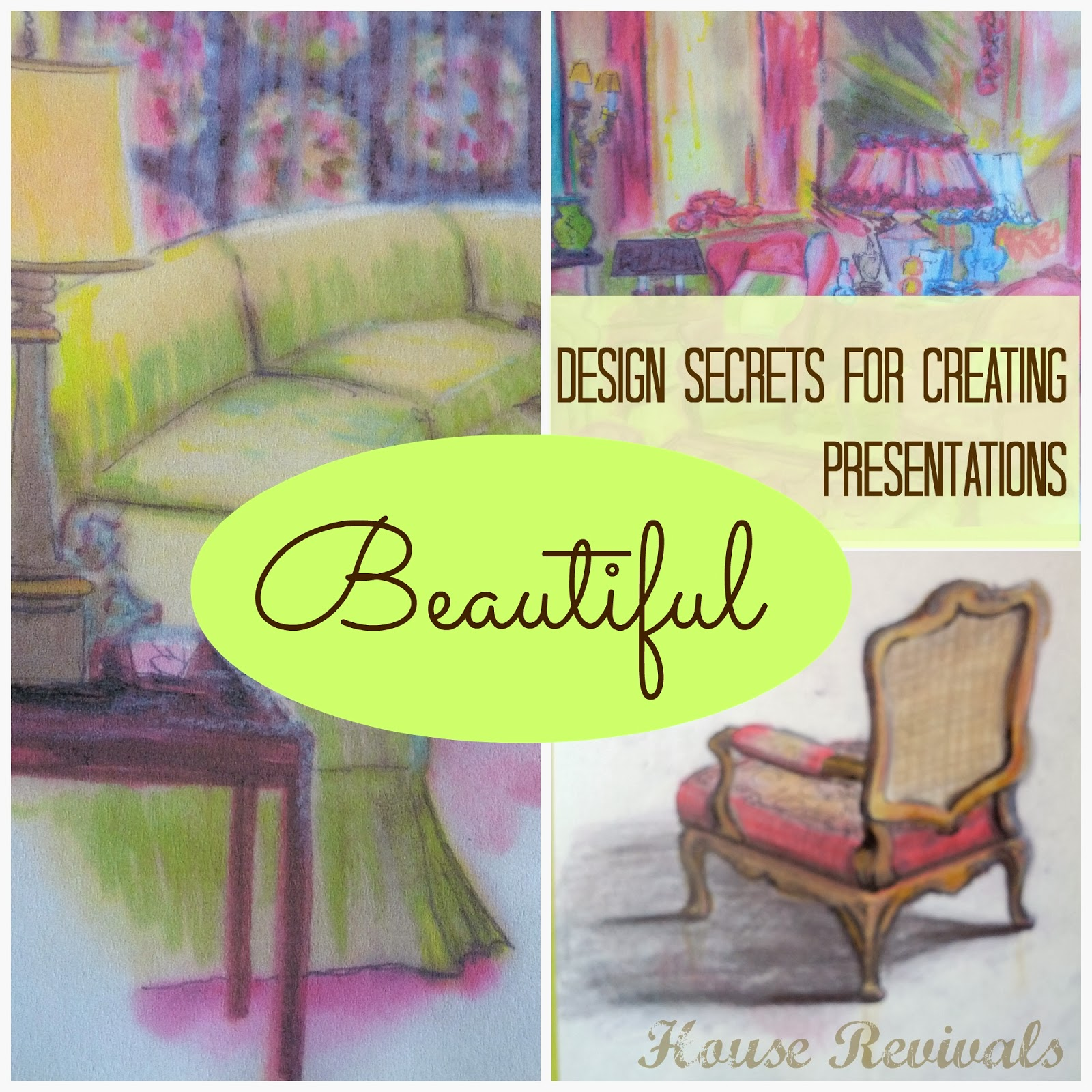 House Revivals: Design Secrets for Creating Beautiful Presentations
