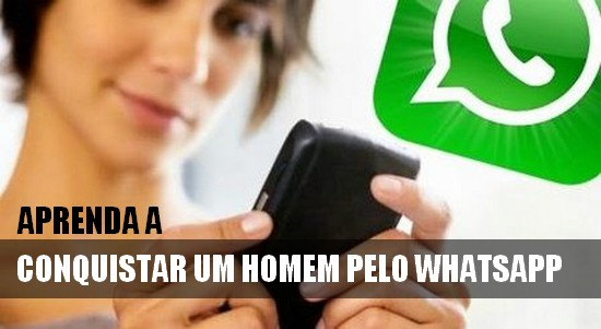 Conquistar um homem é fácil pelo Whatsapp