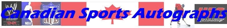 Canadian Sports Autographs - NHL, NFL, CFL, MLB, NBA, UFC, MMA, WWE Autographs TTM