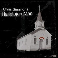Chris Simmons - 2 albums: Hallelujah Man / Old News To Me