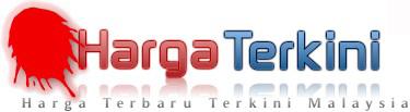 Harga Terbaru Terkini Malaysia