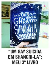 Um Gay Suicida em Shangri-la: meu 3º livro