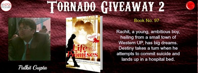 Tornado Giveaway 2: Book No. 97: LIFE AND PROMISES by Pulkit Gupta