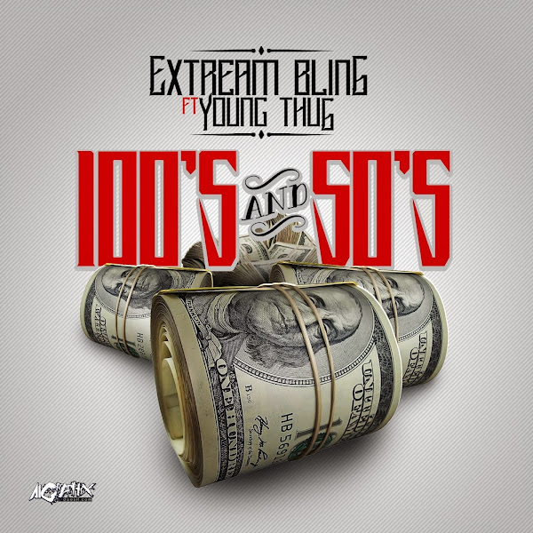 Extream Bling - 100's & 50's (feat. Young Thug) - Single Cover