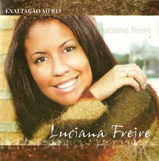 Luciana Freire - Exaltação ao Rei