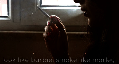 look like barbie, smoke like marley