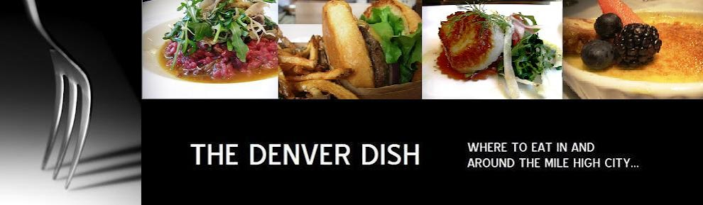 The Denver Dish: A Denver Restaurant and Food Blog