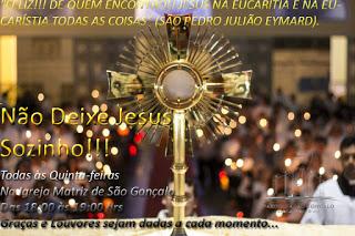 Adoração ao Santíssimo Sacramento, Esperamos Por Você, e Jesus Também!