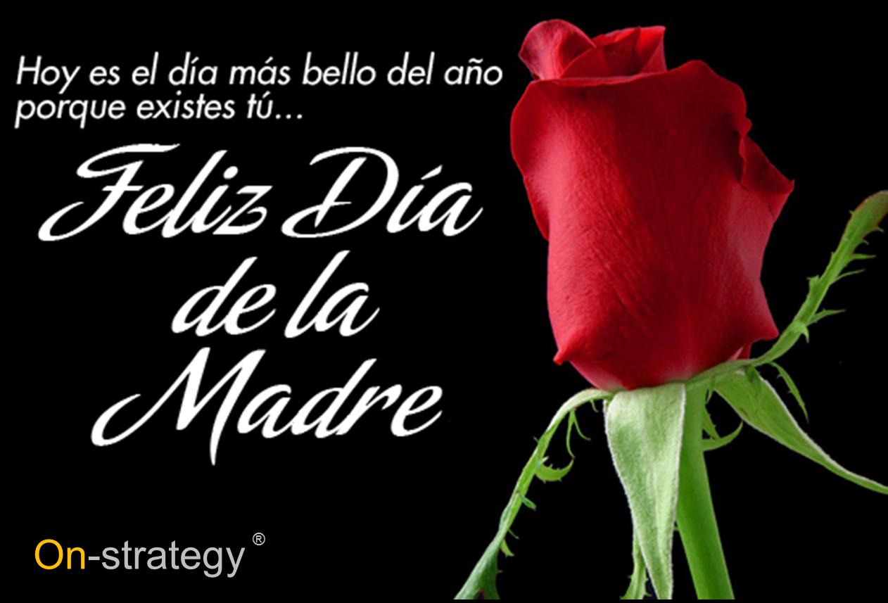 Día de la Madre - Mother's Day 2015 - Feliz Dia De La Madre