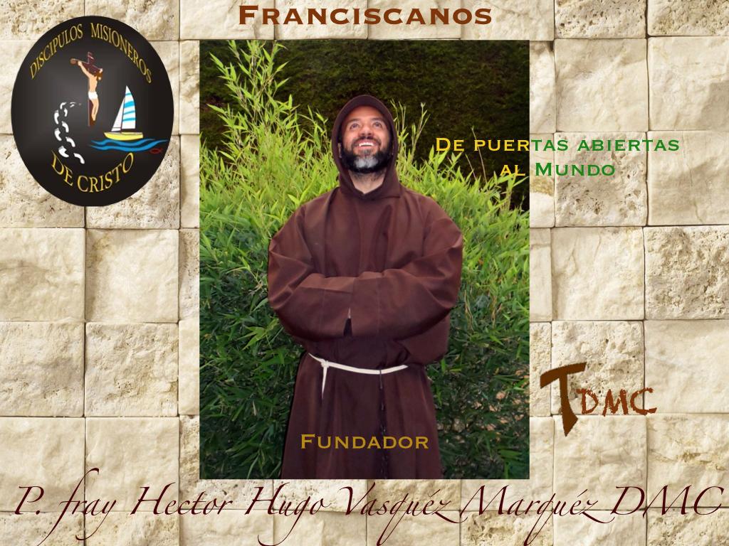 FRAY HECTOR HUGO VASQUEZ MARQUEZ FUNDADOR DMC
