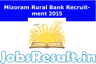 Mizoram Rural Bank Recruitment 2015
