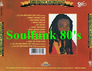 Soul Amp Funk 80 S Denroy Morgan I Ll Do Anything For You
