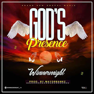 [Music+Lyrics] WinnerMight – God's Presence (prod. Mayorbankz)